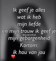We komen hier alleen maar sterker uit 😘 Love You All, My Love, Quotes Gif, Qoutes About Love, Lovers Quotes, Cute Love Quotes, Love Notes, Poems, About Me Blog