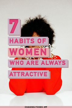 It can be stress-free to compare ourselves to other people, but thankfully, there's no objective measure of attractiveness. But there are general tips that can help. Here are 7 general habits of women who always stay attractive.