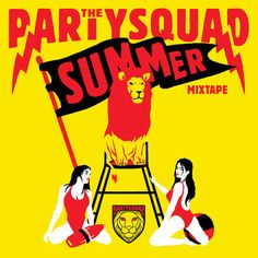 Here it is! The Partysquad Summer Mixtape 2014! Play it LOUD!