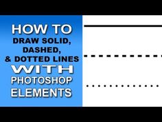Solid, Dashed, & Dotted Lines with Photoshop Elements - YouTube