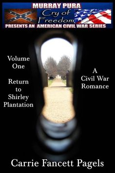Return to Shirley Plantation, a Civil War Romance by Carrie Fancett Pagels