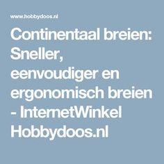 Continentaal breien: Sneller, eenvoudiger en ergonomisch breien - InternetWinkel Hobbydoos.nl