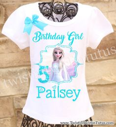 Frozen 2 Elsa Birthday Shirt | Frozen 2 Birthday Party Ideas | Twistin Twirlin Tutus  #frozen2 #frozen2birthday #twistintwirlintutus  www.TwistinTwirlinTutus.com