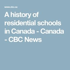 A history of residential schools in Canada - Canada - CBC News
