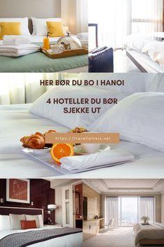 Her bør du bo i Hanoi - de 4 beste hotellene i Gamlebyen Travel Guides, Travel Tips, Travel Through Europe, Wanderlust, Spa, Home Decor, Decoration Home, Room Decor, Travel Advice