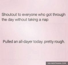 I didn't even make it through the day but I still find this hilarious Me Quotes, Funny Quotes, Funny Memes, Funny Phrases, Humor Quotes, Friend Quotes, It's Funny, Thats The Way, That Way