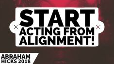 Abraham Hicks ~ Start Acting From Alignment To Achieve Self-Realisation! [GREAT] - YouTube