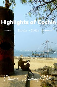 The Highlights of Cochin. Including those famous Chinese Fishingnets. Kerala - India