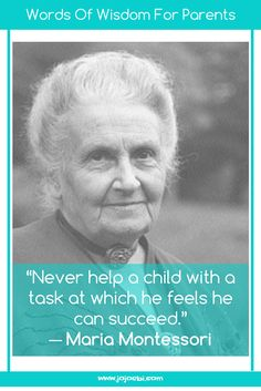 Help me do it myself : As parents it is our job to teach kids to become independent adults, to do that well avoid making these mistakes Maria Montessori Quotes, Montessori Education, Montessori Classroom, Montessori Materials, Montessori Activities, Kids Education, Primary Education, History Education, Preschool Themes