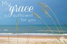 Proverbs 31 Ministries Encouragement for Today Devotion:   My Grace is sufficient for you ... ~2 Cor.12:9