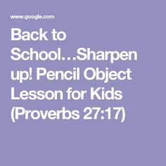 Back to School…Sharpen up! Pencil Object Lesson for Kids (Proverbs 27:17)