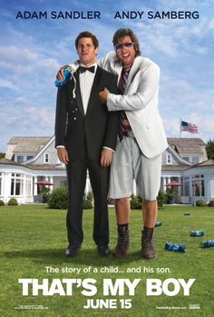 That's My Boy (Rated R) Starring Adam Sandler, Andy Samberg, Leighton Meester, Directed by Sean Anders Plot: A man who fathered . 2012 Movie, See Movie, Movie Tv, Crazy Movie, Movies For Boys, Great Movies, Amazing Movies, Justin Bieber, Movie Posters