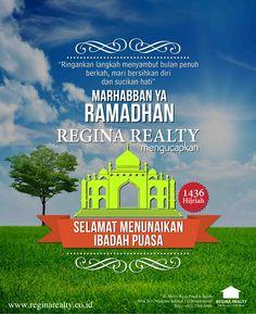 """""""Ringankan langkah menyambut bulan penuh berkah, Mari bersihkan diri dan sucikan hati."""" Marhabban Ya Ramadhan 1436 H. REGINA REALTY mengucapkan Selamat Menunaikan Ibadah Puasa"""