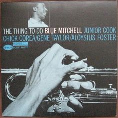 """""""The Thing To Do"""" Blue Mitchell with Junior Cook, Chick Corea, Gene Taylor and Al Foster Blue Note Records 4178 What a beautiful cover! Lp Cover, Vinyl Cover, Lp Vinyl, Cover Art, Vinyl Art, Vinyl Records, Hard Bop, Blue Note Jazz, Francis Wolff"""