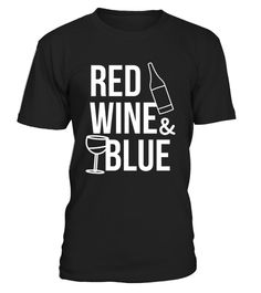 """# Funny Red, Wine & Blue Drinking . Perfect shirt for all Americans who love to drink wine or beer and grill. USA joke shirt. Can be a great barbecue smoking tee. This shirt will make everyone laugh while watching fireworks. Can be worn on any occasion or can be a great gift. How to place an order Choose the model from the drop-down menu Click on """"Buy it now"""" Choose the size and the quantity Add your delivery address and bank details And that's it!"""