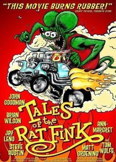 Today I watched for the second time the wacky documentary Tales of the Rat Fink: The Legend of the World's Greatest Kust...