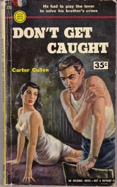 Don't Get Caught by Carter Cullen Pulp Fiction Book, Vintage Book Covers, Book Cover Art, Pulp Art, Paperback Books, Novels, Woodworking, Fantasy, Songs