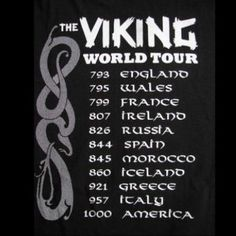 Viking world tour. Yes, that's right, Columbus didn't discover America first. Neither did the vikings.