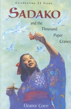 Sadako and the Thousand Paper Cranes by Eleanor Coerr  LVCCLD