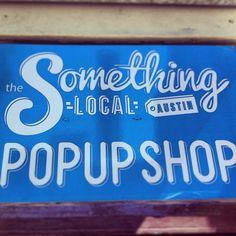 #somethinglocal #popup #pop #popupshop #retail #austin #keepaustinweird #sxsw