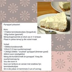 Pynappel Yskas Tert Tart Recipes, Cheesecake Recipes, My Recipes, Sweet Recipes, Favorite Recipes, Recipies, South African Desserts, South African Recipes, Kos