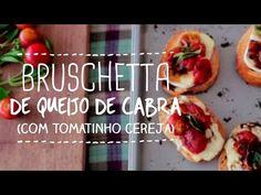 BRUSCHETTA com QUEIJO de CABRA e TOMATINHO CEREJA   Receita