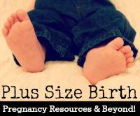 Vaginal Birth After Cesarean (VBAC) - Plus Size Birth