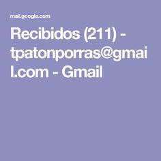 Recibidos (211) - tpatonporras@gmail.com - Gmail