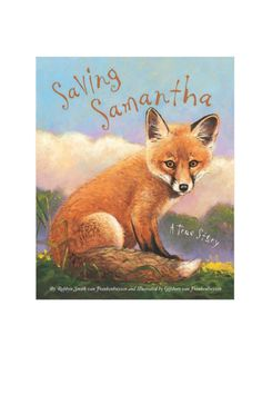 """Illustrator Gijsbert van Frankenhuyzen and wife Robbyn team up again for another wildlife tale drawn from their encounters with the animal kingdom. Told in journal form and rendered in beautifully detailed artwork, the van Frankenhuyzens give a """"day in the life"""" view as the fox Samantha begins her journey from injured kit to independent adult living on her own.48 Pages. Suggested Age: 6 to 9.    Measures: 9"""" x 11""""   Saving Samantha Book by Sleeping Bear Press. Home & Gifts - Gifts - Gifts…"""