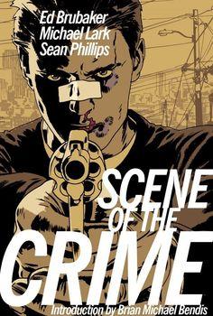 Scene of the Crime by Ed Brubaker, Michael Lark and Sean Phillips