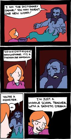 I'm just a middle school teacher with a sadistic streak...