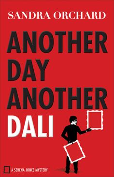 Another Day, Another Dali by: Sandra Orchard series: Serena Jones Mysteries November 2016