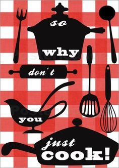 So...why don't you just cook?  #art