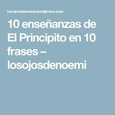 10 enseñanzas de El Principito en 10 frases – losojosdenoemi