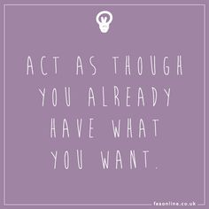 Make it happen :) Act as though you already have what you want... #entrepreneurship #success