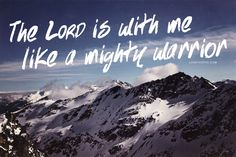 Let Him be your mighty warrior and let him bring peace and his love back to your life.