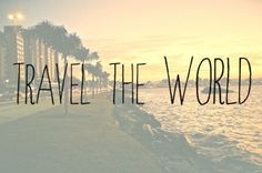 travel the world - travel quote #travelquotes travel quotes inspiration #travel #quote