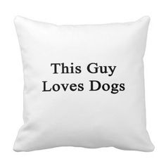 >>>This Deals          This Guy Loves Dogs Pillows           This Guy Loves Dogs Pillows lowest price for you. In addition you can compare price with another store and read helpful reviews. BuyThis Deals          This Guy Loves Dogs Pillows today easy to Shops & Purchase Online - transferre...Cleck Hot Deals >>> http://www.zazzle.com/this_guy_loves_dogs_pillows-189282926872959943?rf=238627982471231924&zbar=1&tc=terrest