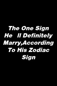 The One Sign He'll Definitely Marry, According To His Zodiac Sign by zonepets.gq - The One Sign He'll Definitely Marry, According To His Zodiac Sign by zonepets.gq Source by Libra And Pisces, Gemini Love, Capricorn Quotes, Zodiac Signs Taurus, Virgo Horoscope, Zodiac Sign Facts, Zodiac Love, My Zodiac Sign, Astrology Zodiac