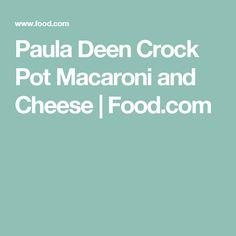 Paula Deen Crock Pot Macaroni and Cheese | Food.com