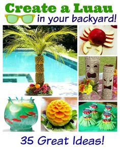 35 Great ideas for creating a summer oasis for an amazing party in your backyard!