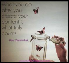 What you do after you create your content is what truly counts. - Gary Vaynerchuck #contentmarketing