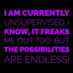 i am currently unsupervised - Google Search