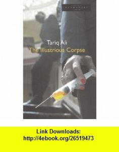 The Illustrious Corpse (Oberon Modern Plays) (9781840023824) Tariq Ali , ISBN-10: 1840023821  , ISBN-13: 978-1840023824 ,  , tutorials , pdf , ebook , torrent , downloads , rapidshare , filesonic , hotfile , megaupload , fileserve