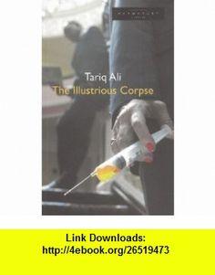 The Illustrious Corpse (Oberon Modern Plays) (9781840023824) Tariq Ali , ISBN-10: 1840023821  , ISBN-13: 978-1840023824 ,  , tutorials , pdf , ebook , torrent , downloads , rapidshare , filesonic , hotfile , megaupload , fileserve
