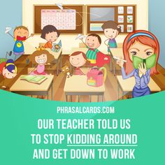 """""""Kid around"""" means """"to have fun by acting in a silly way"""". Example: Our teacher told us to stop kidding around and get down to work. Get our apps for learning English: learzing.com"""
