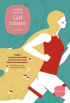 Leggere In Silenzio: COSA ESCE OGGI IN LIBRERIA? #1 : Girl Runner di Ca...