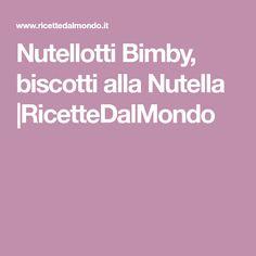 Nutellotti Bimby, biscotti alla Nutella |RicetteDalMondo