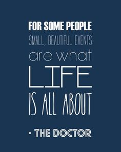 For some people, small beautiful events are what life is all about