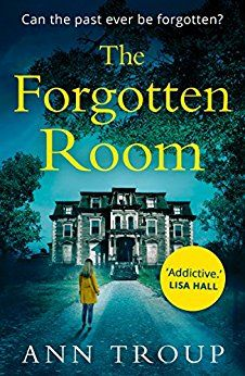 The Forgotten Room: a gripping, chilling thriller to shock you this Christmas 2017 by [Troup, Ann]